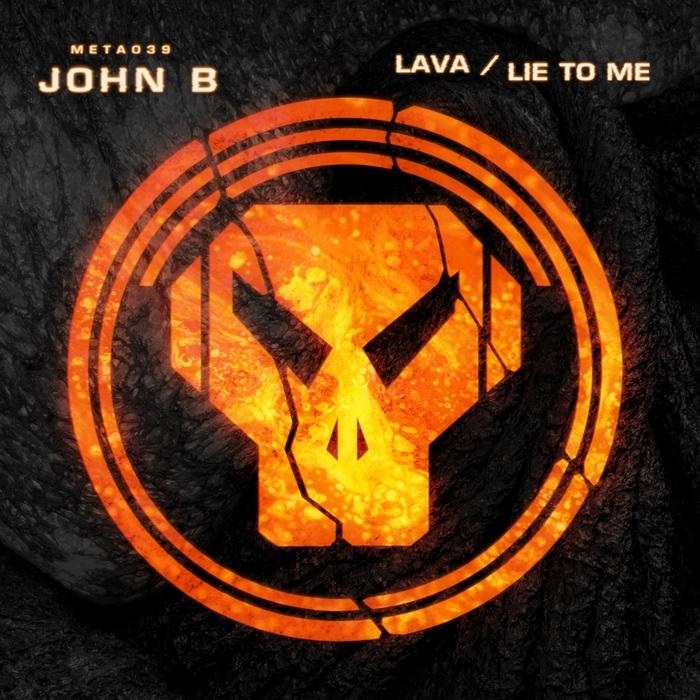 JOHN B - Lava/Lie To Me