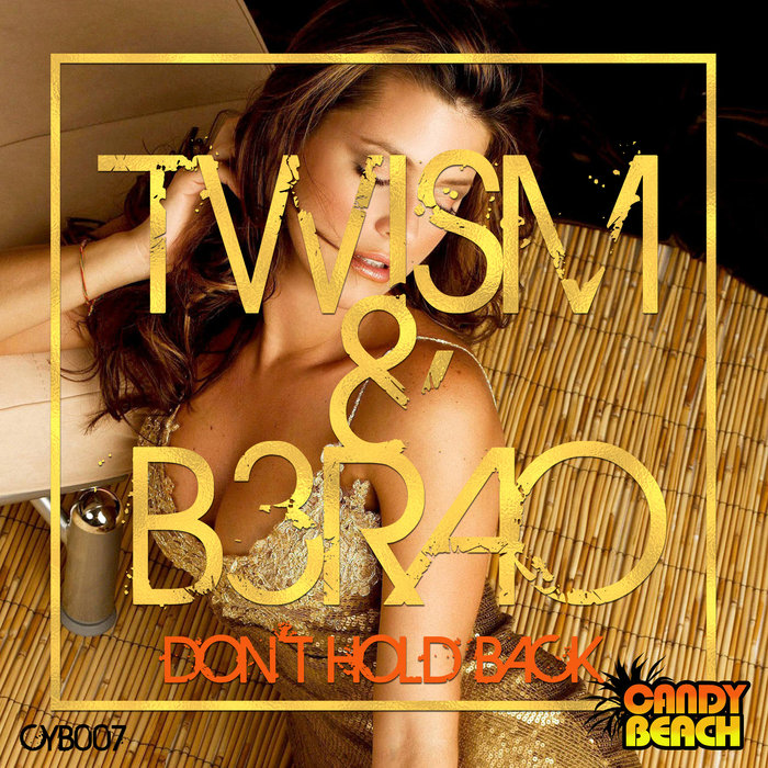 TWISM/B3RAO - Don't Hold Back