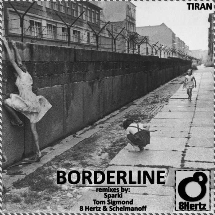 TIRAN - Borderline