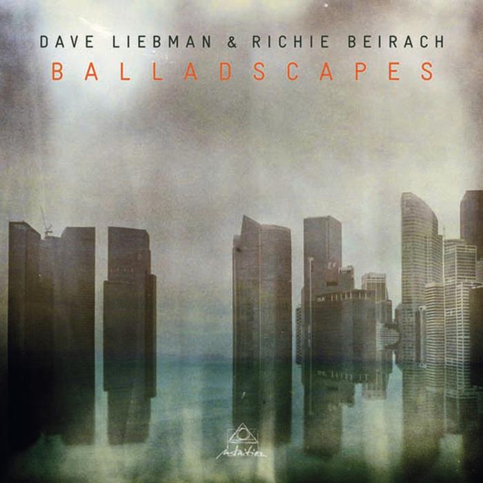 DAVE LIEBMAN & RICHIE BEIRACH - Balladscapes