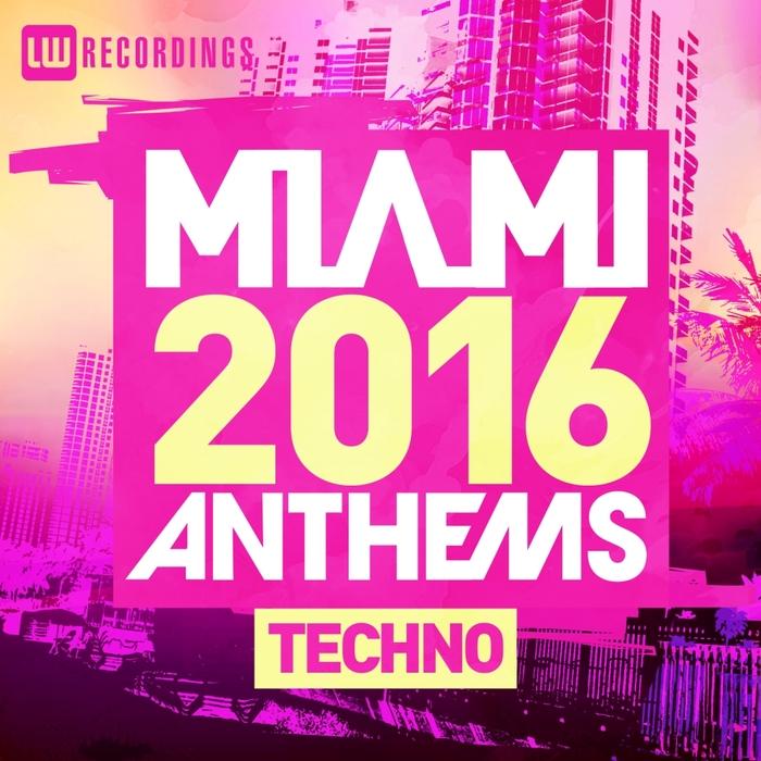 VARIOUS - Miami 2016 Anthems/Techno