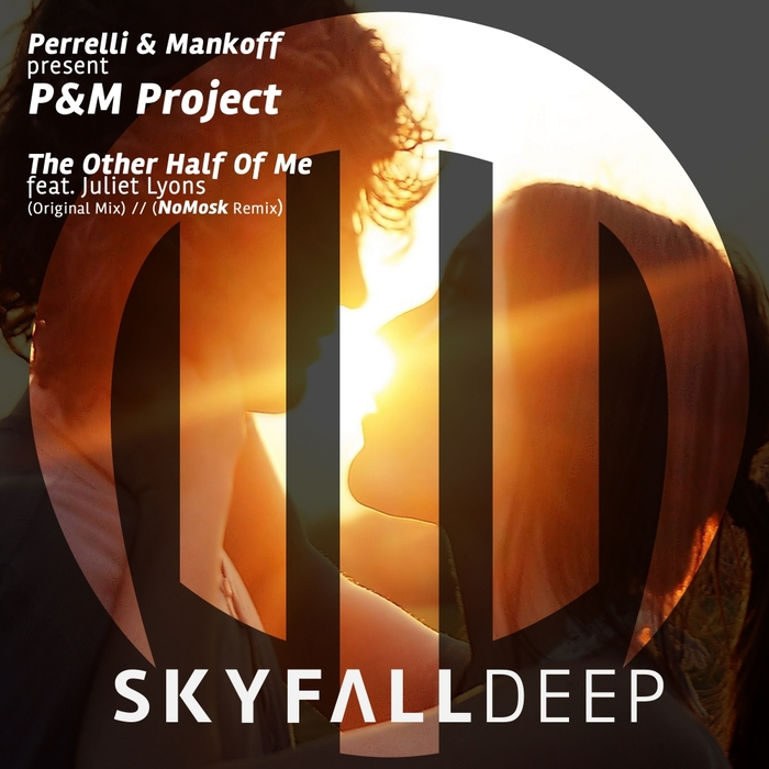 PERRELLI/MANKOFF present P&M PROJECT feat JULIET LYONS - The Other Half Of Me