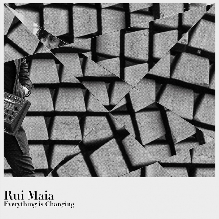 RUI MAIA - Everything Is Changing