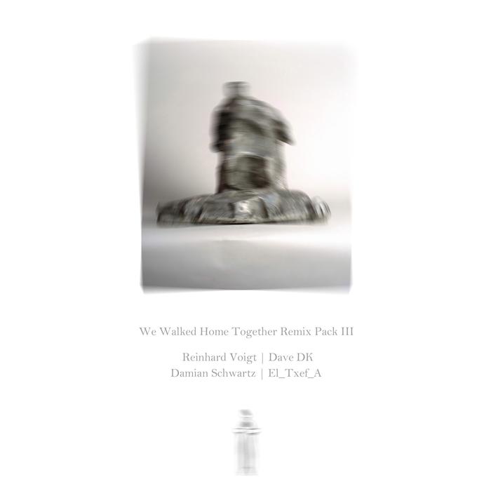 EL TXEF A - We Walked Home Together Remix Pack III
