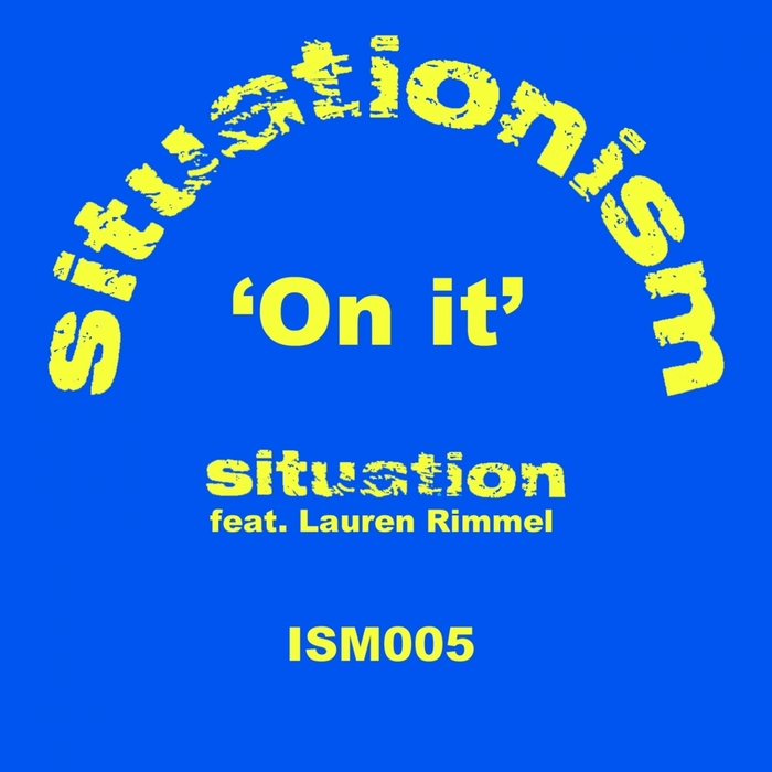 SITUATION feat LAUREN RIMELL - On It