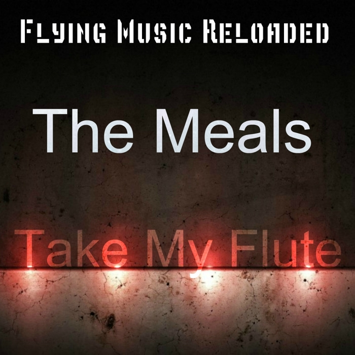 THE MEALS - Take My Flute