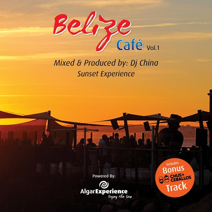 VARIOUS/CHINA - Belize Cafe The Sunset Experience