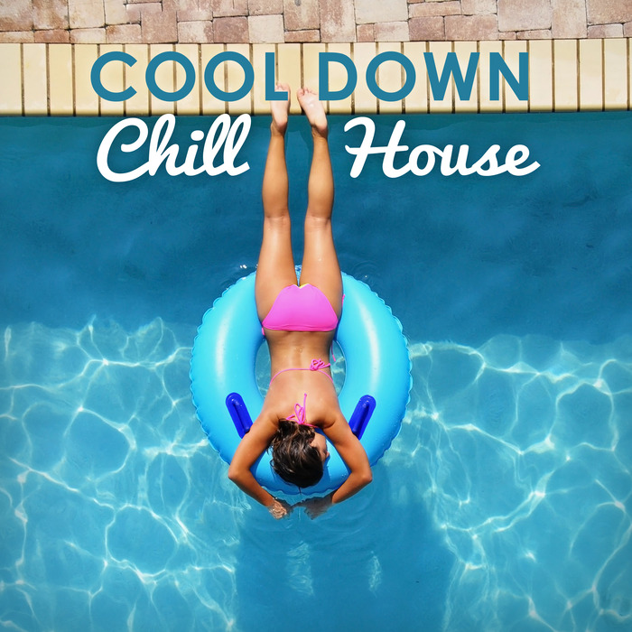 VARIOUS - Cool Down, Chill House