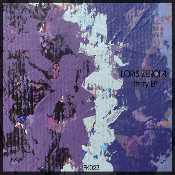 LORIS ZEROLA - Thirty EP