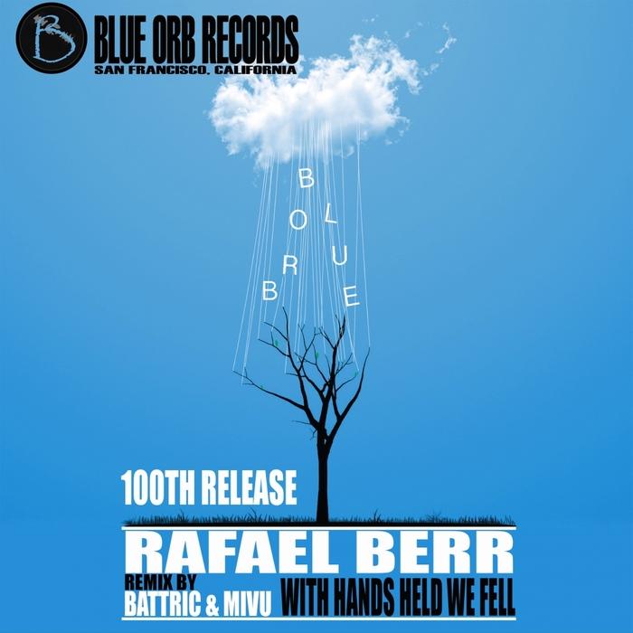 RAFAEL BERR - With Hands Held We Fell