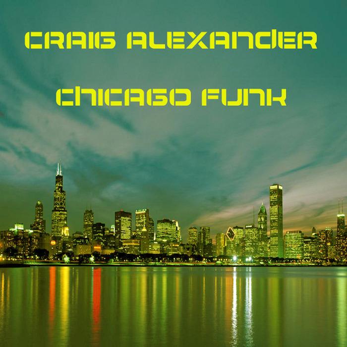 CRAIG ALEXANDER - Chicago Funk