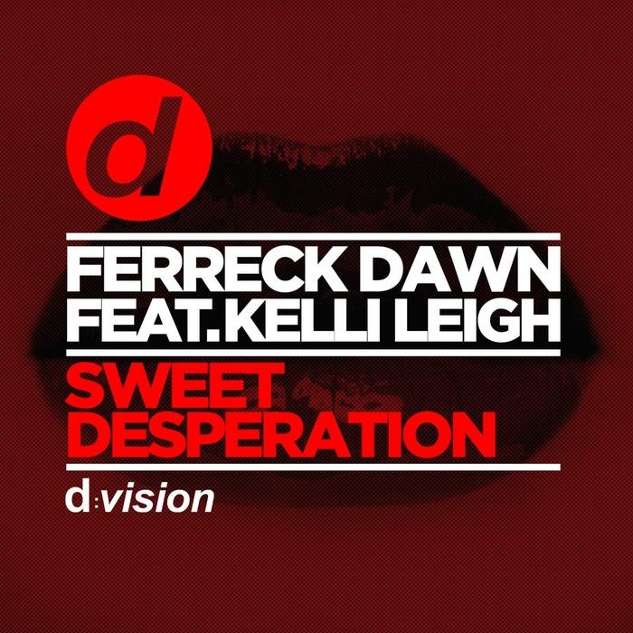 FERRECK DAWN/KELLI LEIGH - Sweet Desperation