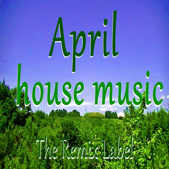 VARIOUS - April House Music (Deephouse Meets Proghouse Music Compilation)