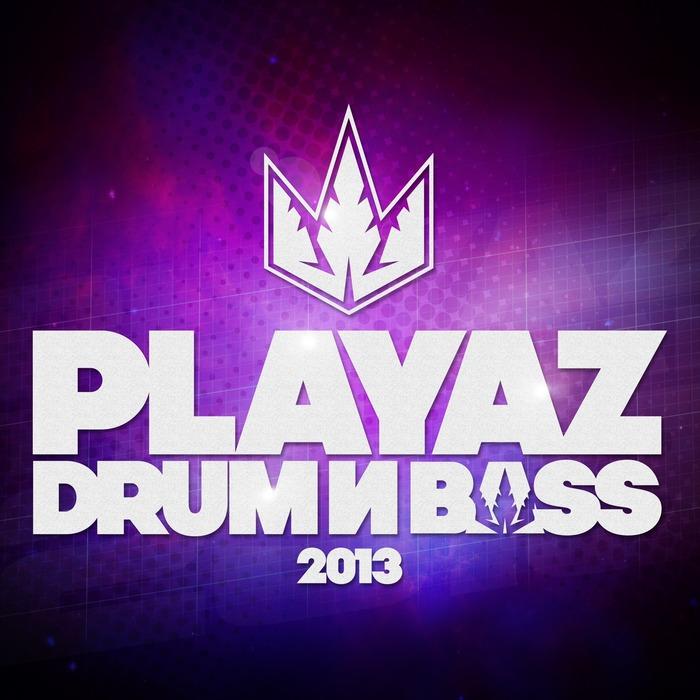 VARIOUS - Playaz Drum & Bass 2013