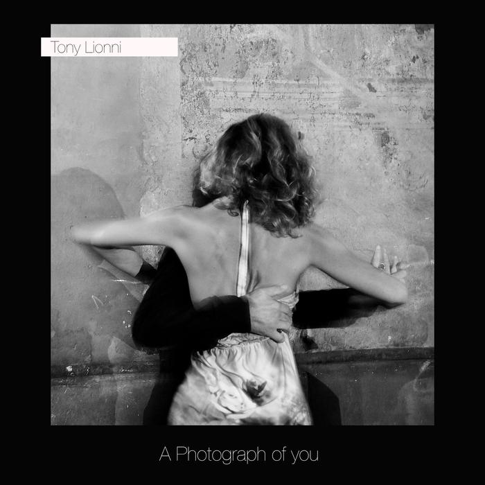 TONY LIONNI - A Photograph Of You