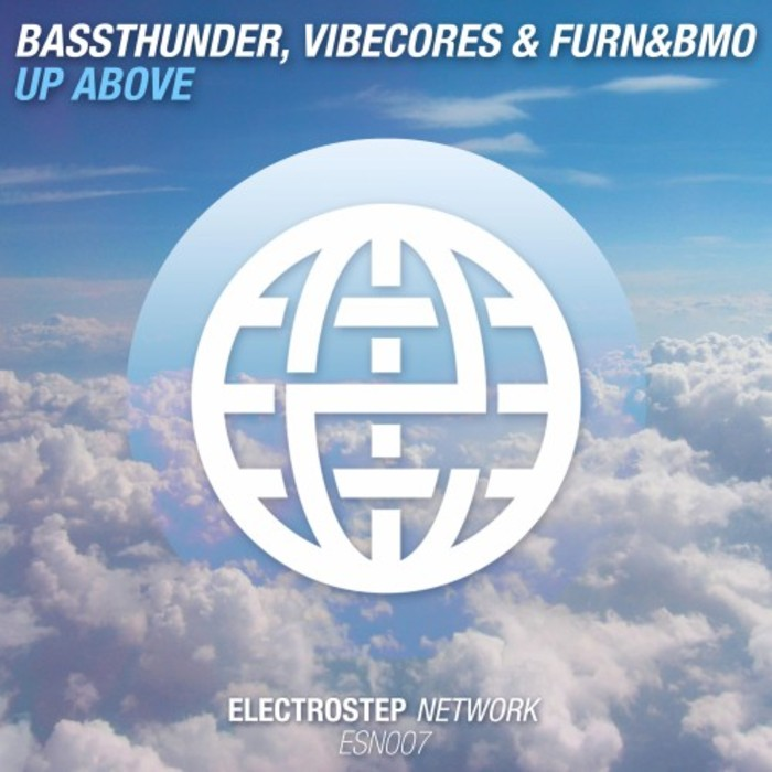 BASSTHUNDER/VIBECORES/FURN&BMO - Up Above