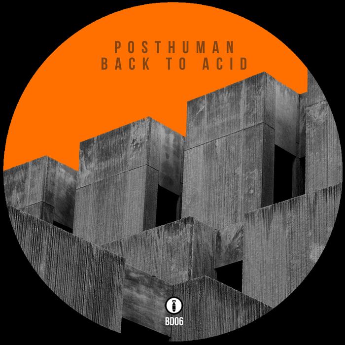 POSTHUMAN - Back To Acid