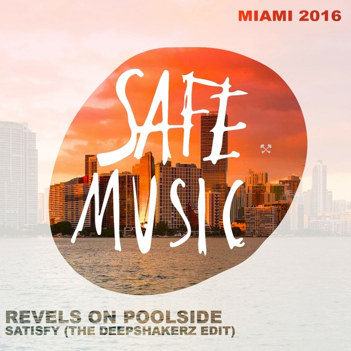 REVELS ON POOLSIDE - Satisfy (Miami 2016: Special Weapon)