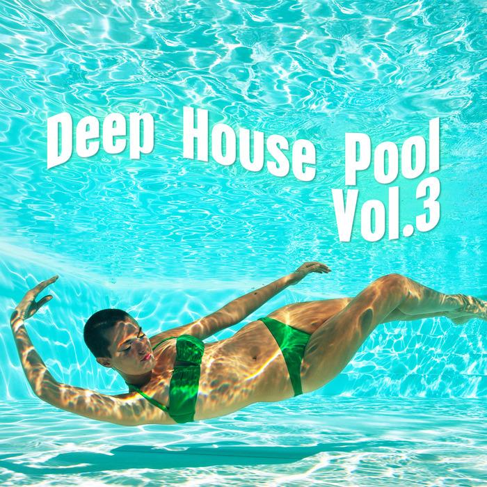 VARIOUS - Deep House Pool Vol 3