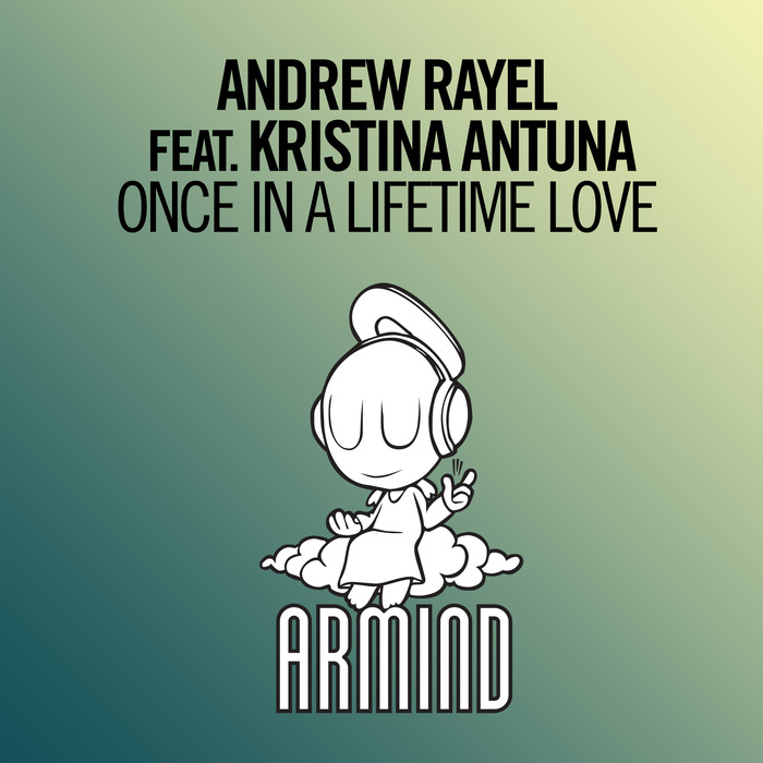 Once In A Lifetime Love by Andrew Rayel feat Kristina Antuna