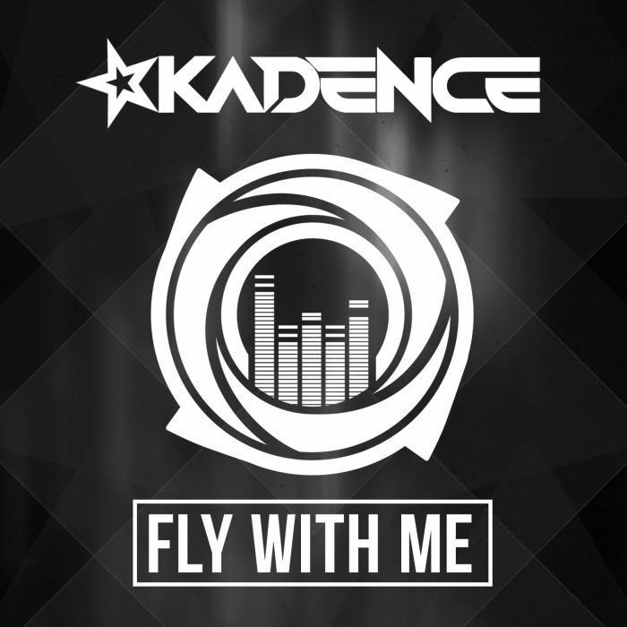 KADENCE - Fly With Me