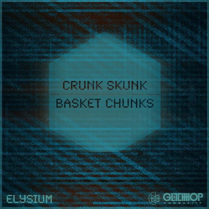 ELYSIUM - Crunk Skunk/Basket Chunks