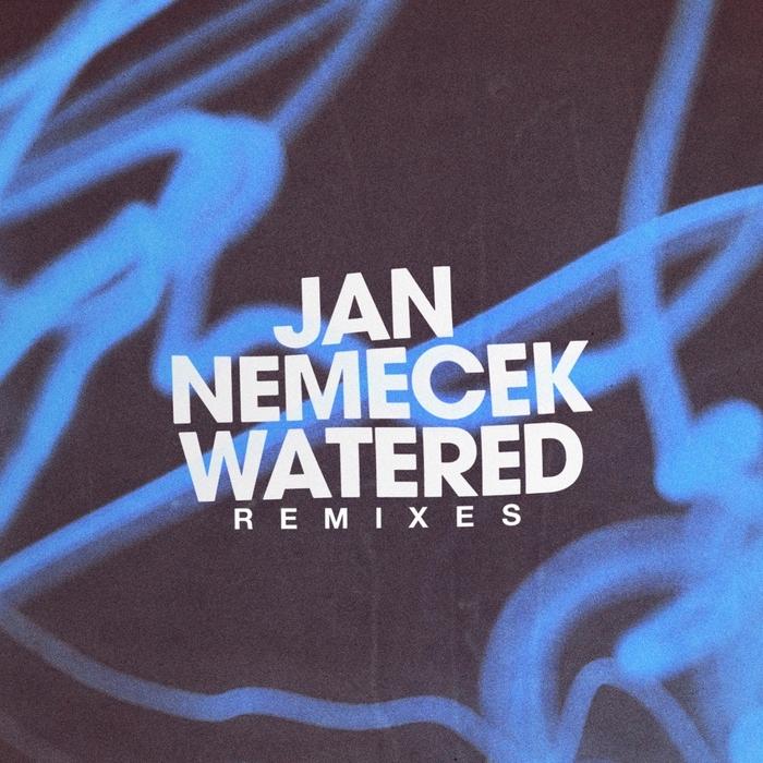 JAN NEMECEK - Watered (Remixes)