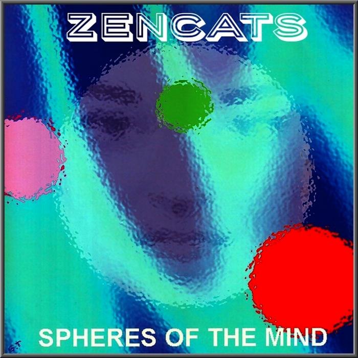 ZENCATS - Spheres Of The Mind