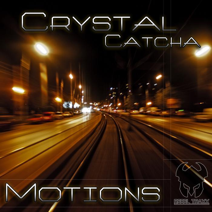 CRYSTAL CATCHA - Motions