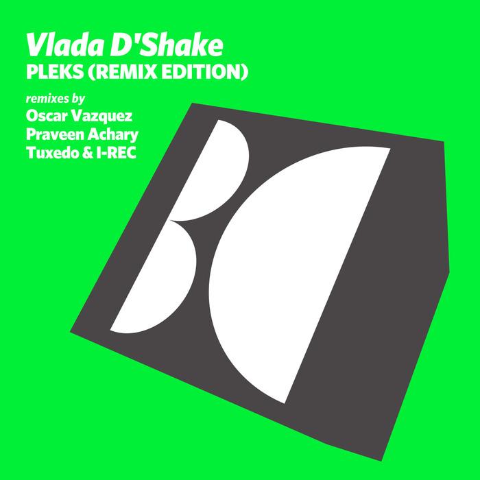 VLADA D'SHAKE - Pleks (Remix Edition)