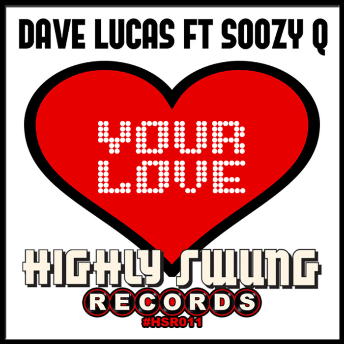 DAVE LUCAS feat SOOZY Q - Your Love