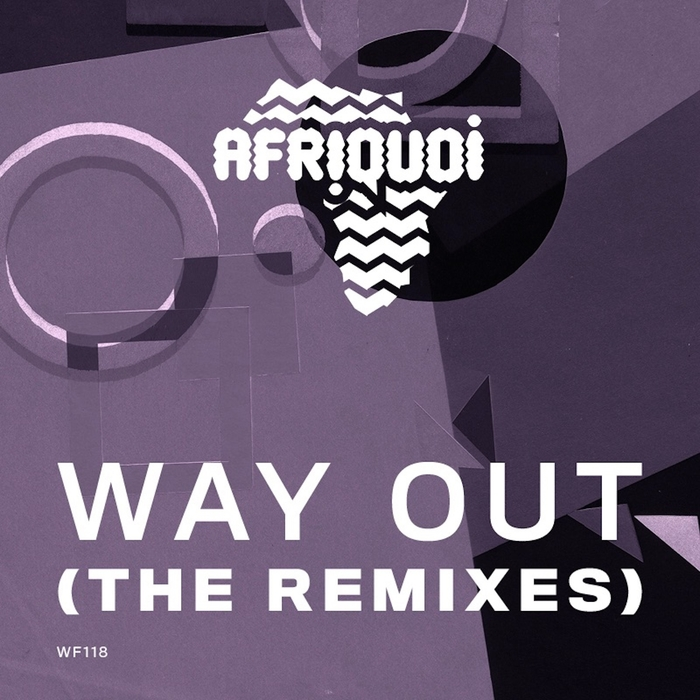 AFRIQUOI - Way Out (The Remixes)