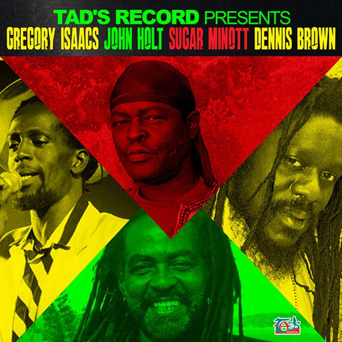 VARIOUS - Tad's Record presents Gregory Isaacs, John Holt, Sugar Minott & Dennis Brown