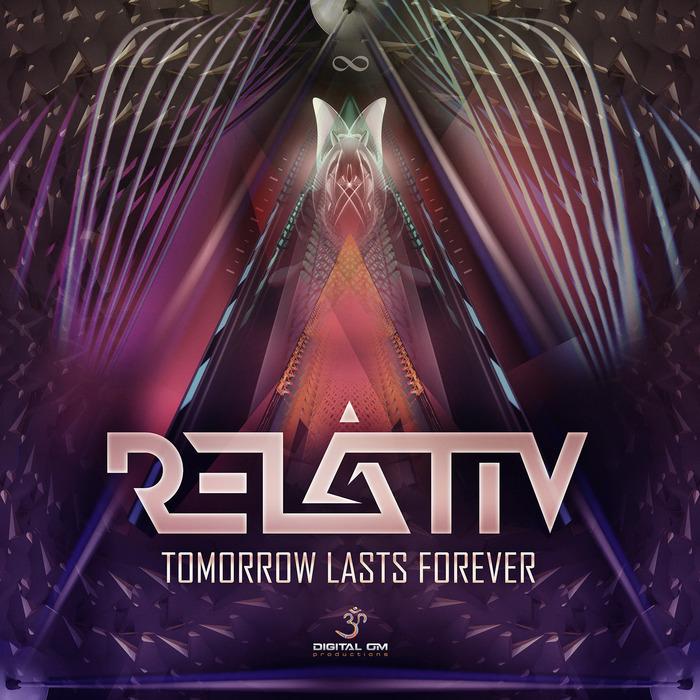 RELATIV - Tomorrow Lasts Forever