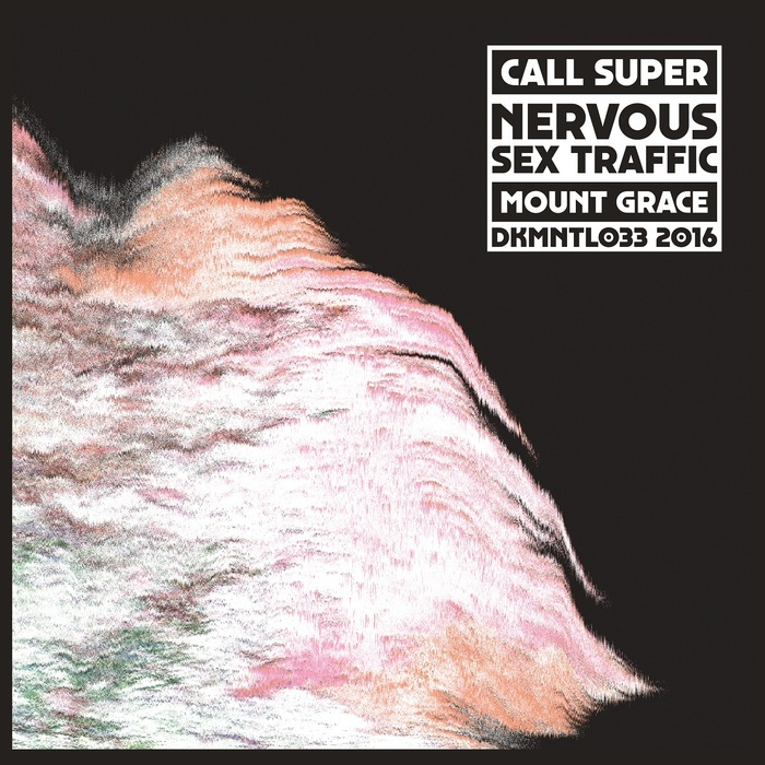 CALL SUPER - Nervous Sex Traffic