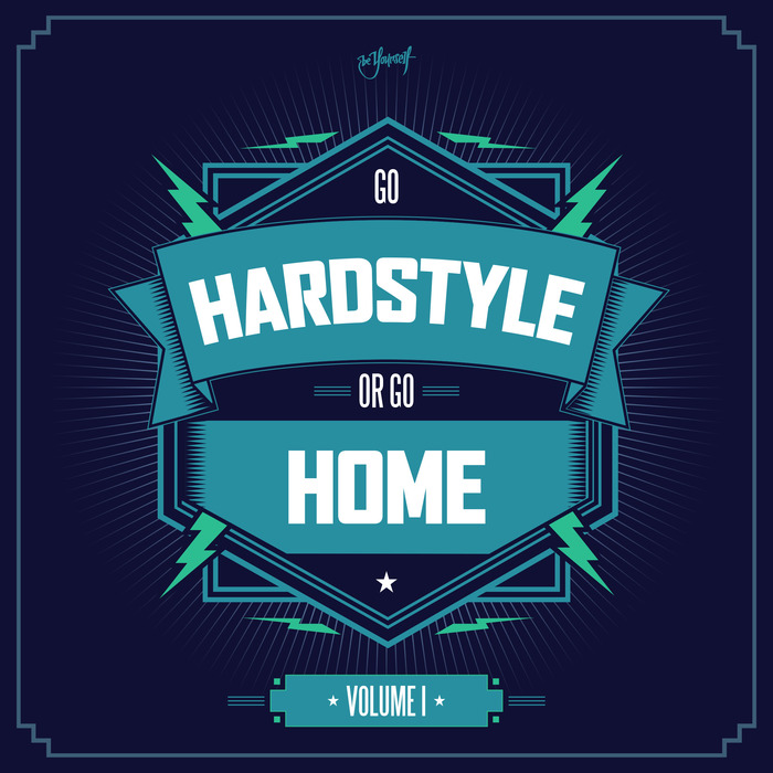 VARIOUS - Go Hardstyle Or Go Home