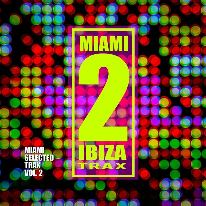 VARIOUS - Miami Selected Trax Vol 2