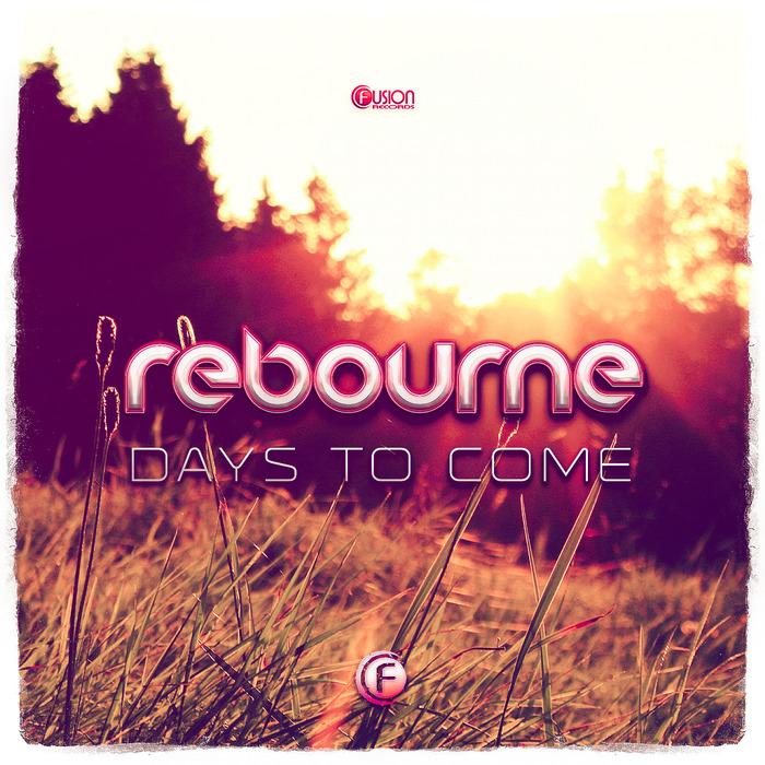 REBOURNE - Days To Come