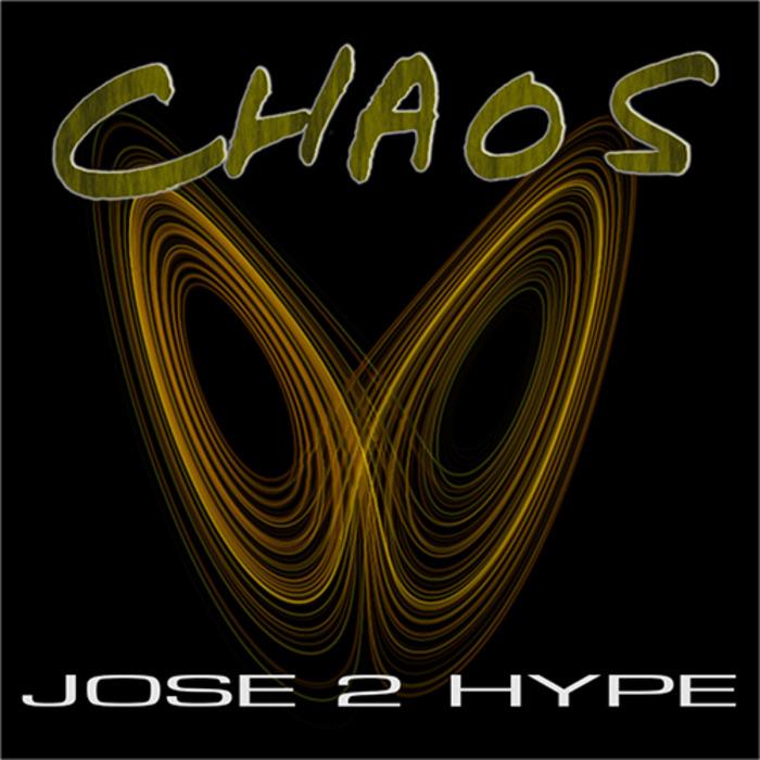 JOSE 2 HYPE - Chaos