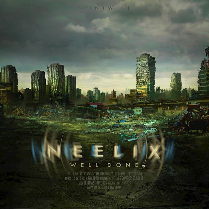 NEELIX - Well Done
