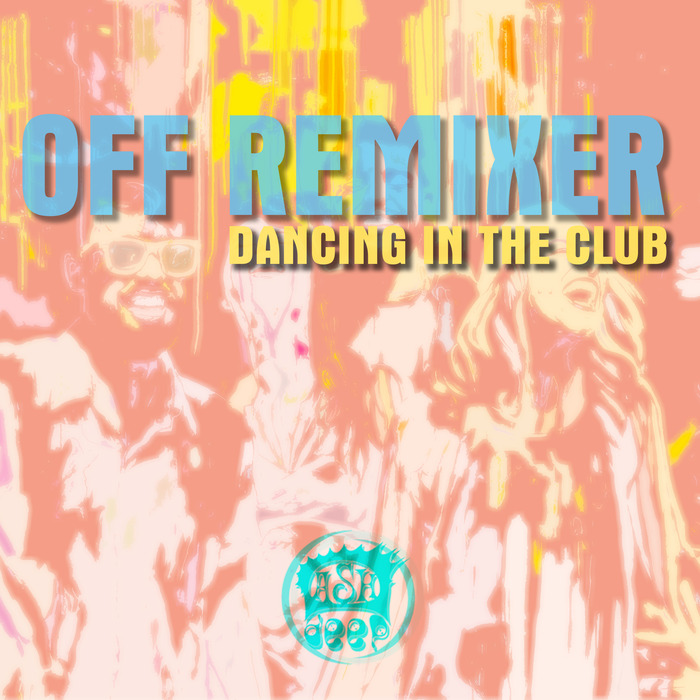 OFF REMIXER - Dancing In The Club