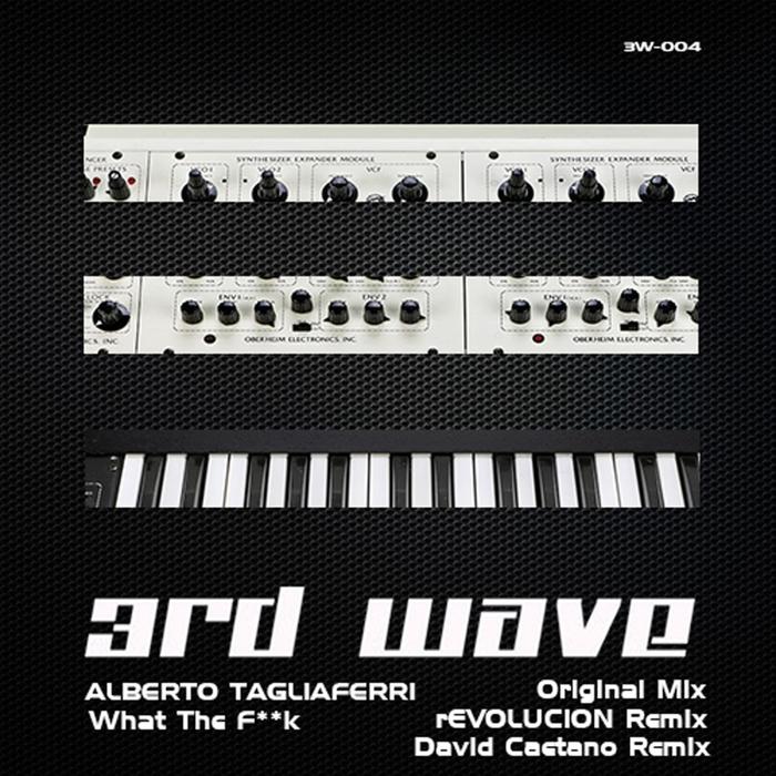 ALBERTO TAGLIAFERRI - What The Fuck EP