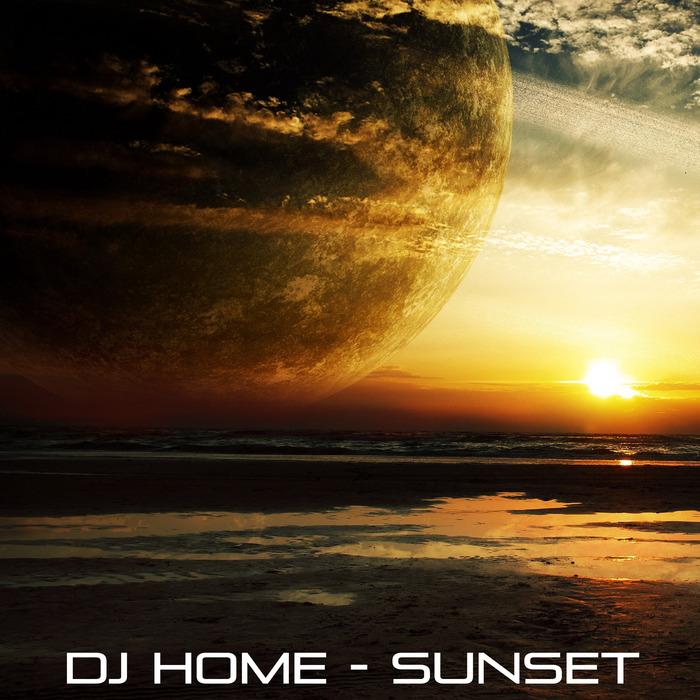 DJ HOME - Sunset