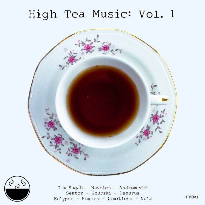 T & LIMITLESS/HIMMES/ECLYPSE/LEXURUS/GOURSKI/SEKTOR/ANDROMEDIK/WAVELEN SUGAH feat NOLA - High Tea Music Vol 1