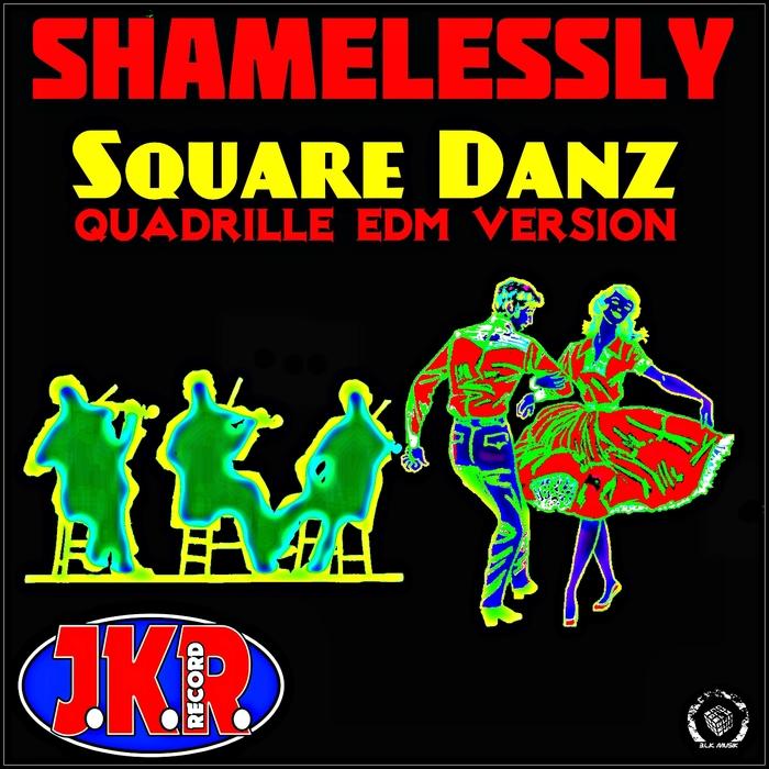 SHAMELESSLY - Square Danz (Quadrille EDM Version)