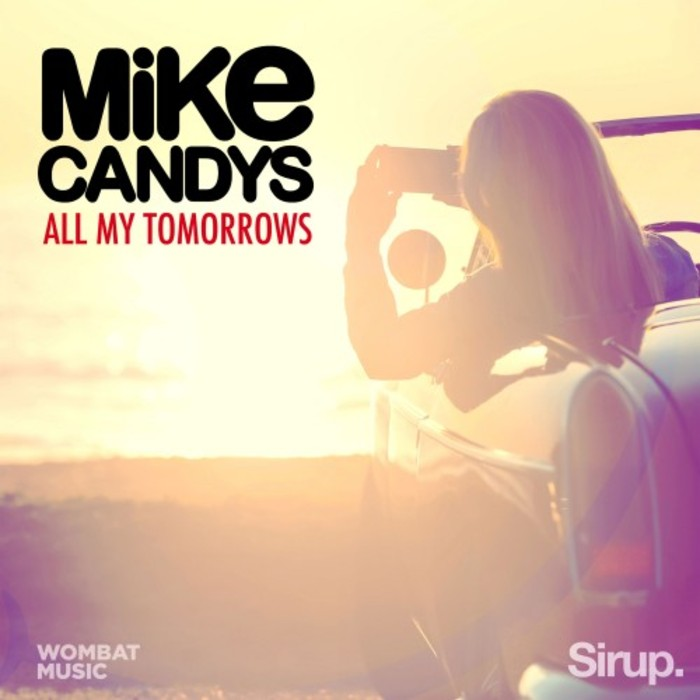 MIKE CANDYS - All My Tomorrows