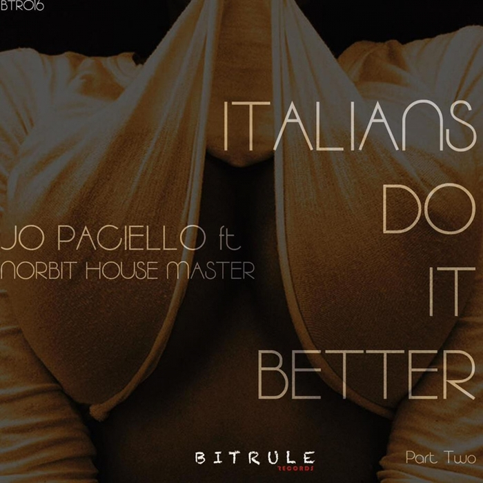 JO PACIELLO feat NORBIT HOUSEMATER - Italians Do It Better Pt 2