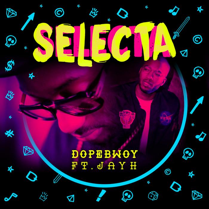 DOPEBWOY feat JAYH - Selecta