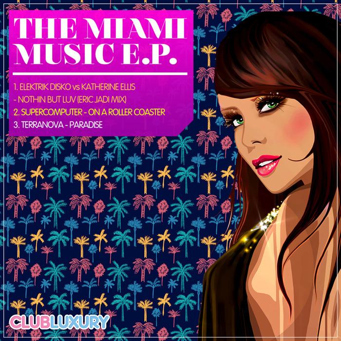 ELEKTRIK DISKO/KATHERINE ELLIS/SUPERCOMPUTER/TERRANOVA - Miami Music