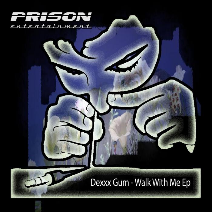 DEXXX GUM - Walk With Me